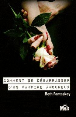 Comment se débarasser d'un vampire amoureux, Tome 1