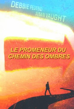 Le Promeneur du Chemin des Ombres, Tome 1