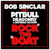 Rock The Boat feat Pitbull & DragonFly & Fatman Scoop