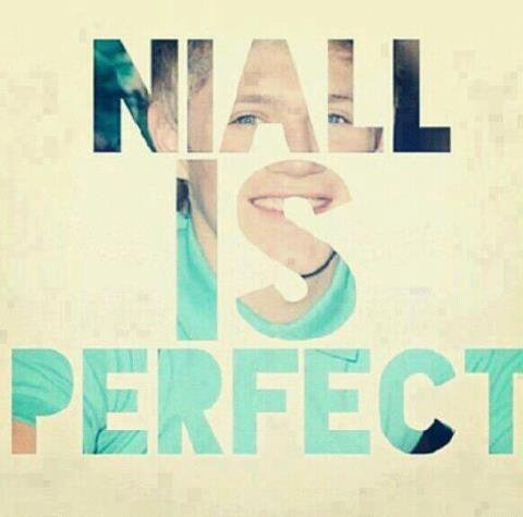 Niall is perfect