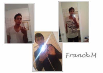 | Franck.M | 17ans | Commercy | Sa Femme <3 |