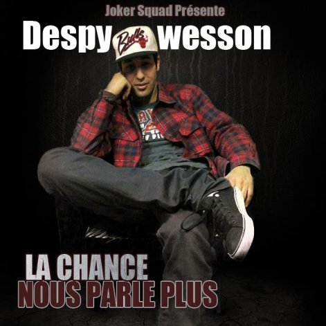 New Despy Wesson - La chance nous parle plus  (2012)