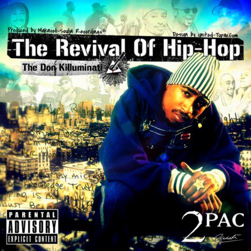 2Pac - The Revival Of Hip Hop  / 2PAC - Fake Ass Bitches (2011)