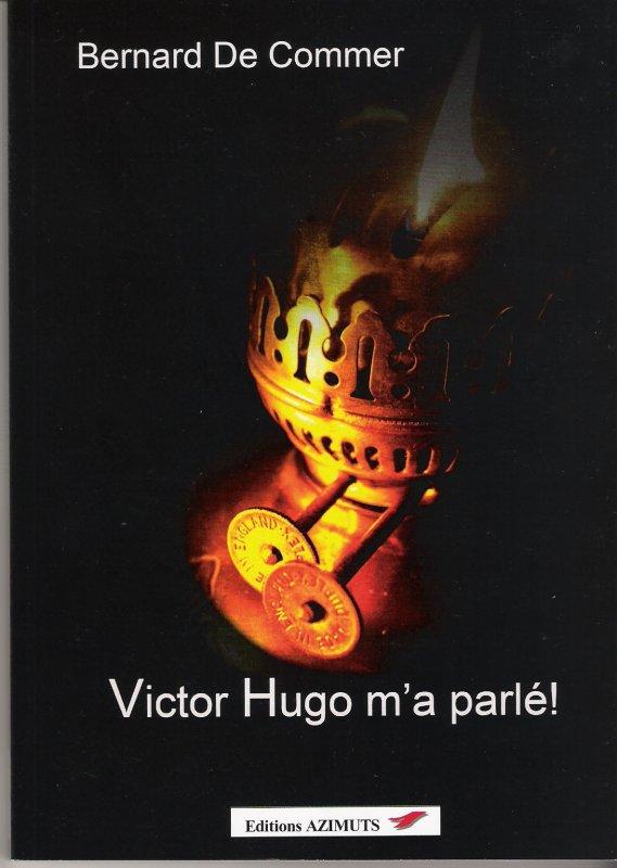 """Commentaires à propos de mon livre """"Victor Hugo m'a parlé"""""""