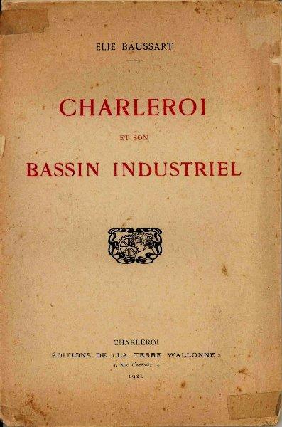 Comment Elie Baussart voyait Charleroi il y a presque cent ans