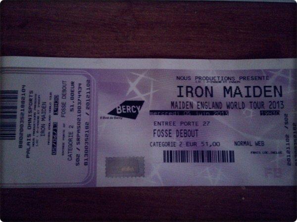ENFIN, j'ai ma place pour Iron Maiden, le o5.o5.2o13 ♥