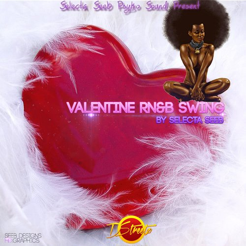 Valentine Rn&B Swing Mix By Selecta Seeb  FREE DOWNLOAD SPECIAL 14.02.2013