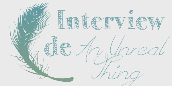 Interview de An Unreal Thing