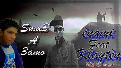 ènami Feat Klaytèn ( Sma3 A 3amo ) 2o11