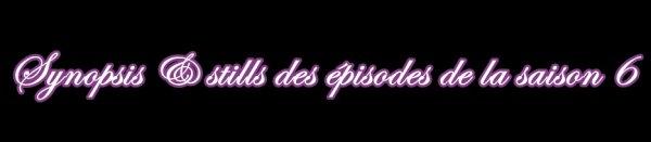 Guide des épisodes de la saison 6 de Gossip Girl !!!