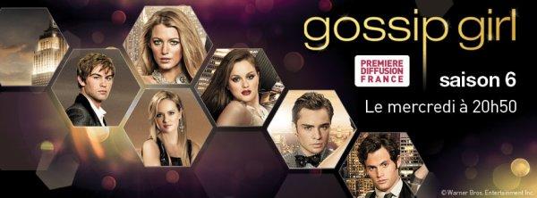 La sixième et dernière saison de Gossip Girl débarque sur TF6 !!!