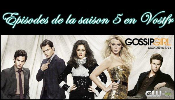 Gossip Girl - Épisodes de la saison 5 en VOSTFR