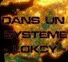 Dans un Systeme - Lokcy