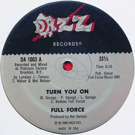 FULL FORCE - TURN YOU ON (DAZZ REC 1980)