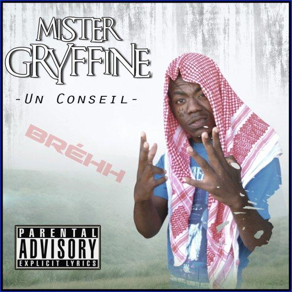 Mister Gryffine - Un conseil