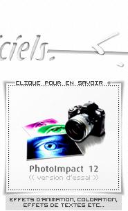 MES LOGICIELS : PHOTOFILTRE, PHOTOSCAPE, PHOTOIMPACT12, PHOTOSHOP, ETC....