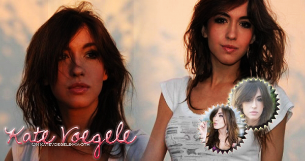 Welcome To KateVoegele-Mia-OTH !  ♥