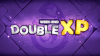 Week end double XP !!
