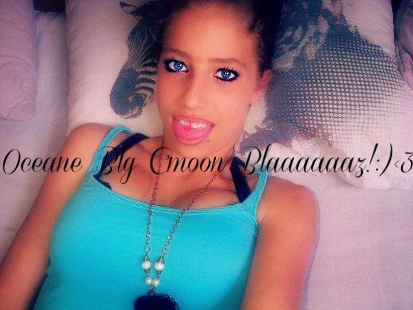 Oceane Blg C'moon Blaaaz!:)<3