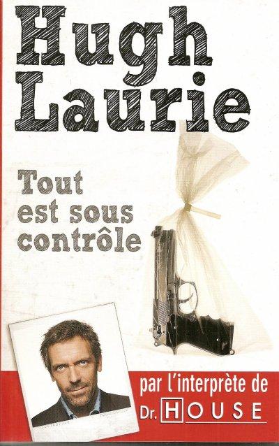 """Résumé """"Tout est sous contrôle"""" de """"Hugh Laurie"""""""