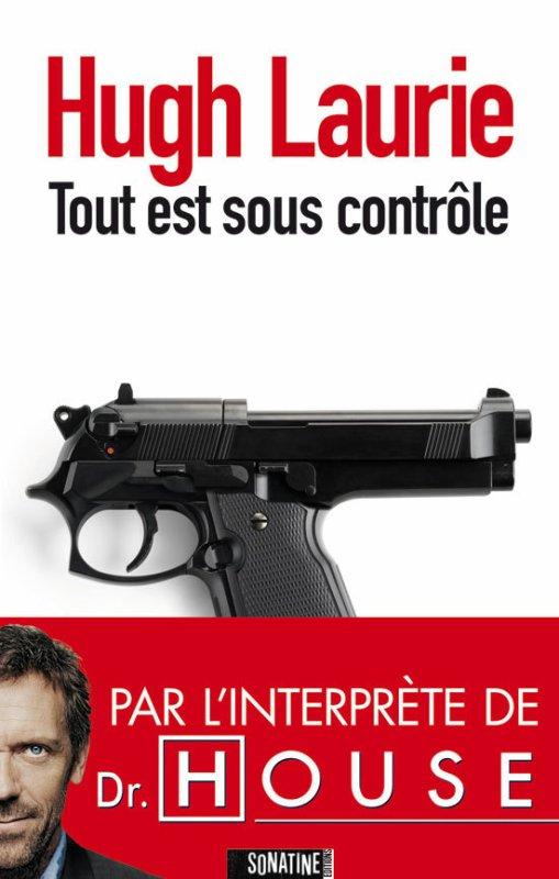 """critique """"Tout est sous contrôle"""" de """"Hugh Laurie"""""""