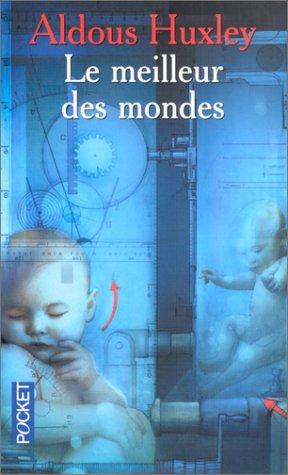 résumé : Le Meilleur des Mondes d'Aldous Huxley