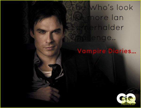 Who's look like more... Ian Somerhalder !! :p