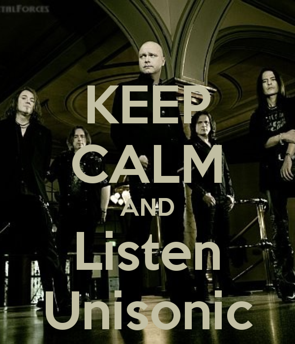 Keep calm and listen Unisonic.