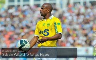 sylvain wiltord forfait pour le havre 1 - 1 Nantes