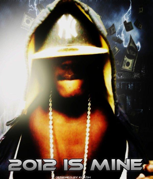 2012 Is mine