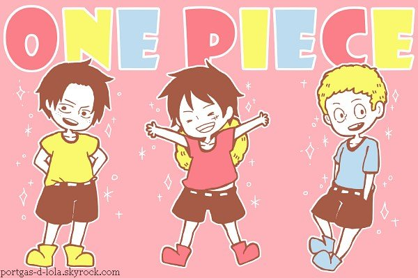 Ace & Luffy & Sabo ~ Stop dreaming, life your dreams !