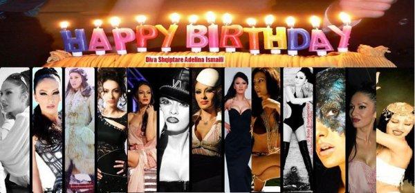 Happy Birthday - DIVA SHQIPTARE ADELINA ISMAILI