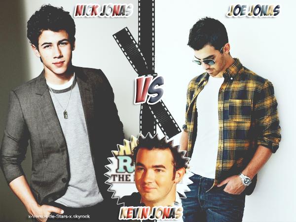 Nick Jonas VS Kevin Jonas VS Joe Jonas. ♥
