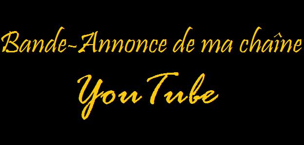 Bande annonce de ma chaîne YouTube