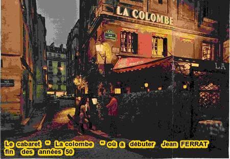 """1958)   Le cabaret """" La Colombe """" ou débuta Jean FERRAT"""