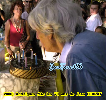 """2000) ANTRAIGUES sur VOLANE  fête les """" 70 ans """" de Jean FERRAT"""