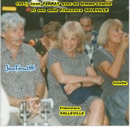 1991)  Jean FERRAT et sa femme Colette avec son amie Francesca SOLLEVILLE