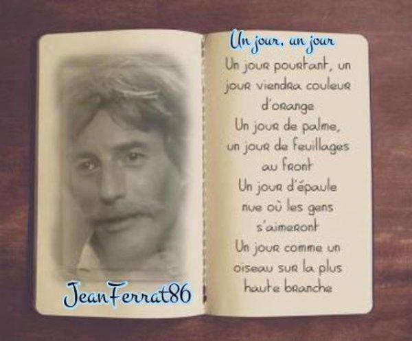 Jean FERRAT - Un jour,  un jour ( d'après un poème de Louis ARAGON)