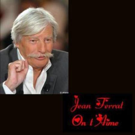 Montage de Jean FERRAT ( Bouloute Créations +Trouver sur le net )