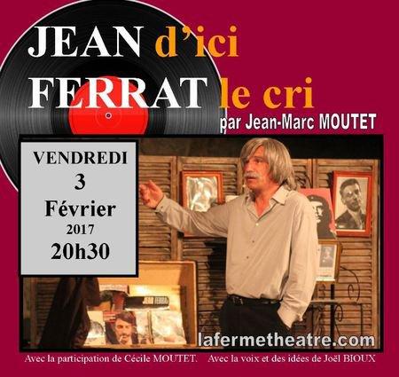 2017)  Spectacle Jean d'ici FERRAT le cri à VEZERONCE (38124) le 3 Février