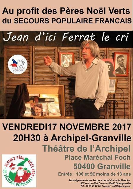 2017)  Spectacle Jean d'ici FERRAT le cri à Granville (50400) le 17 novembre