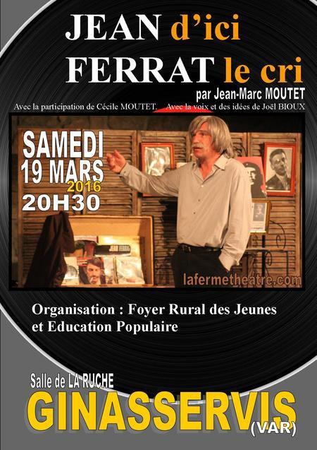 2016) Jean d'ici FERRAT le cri le 19 mars à GINASSERVIS (83560)