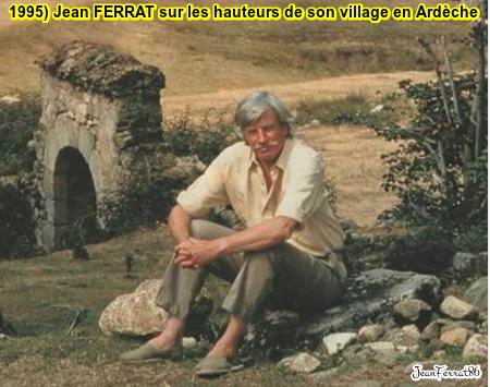 1995)  Jean FERRAT sur les hauteurs de son village en Ardèche