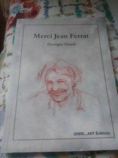 """2010) Livre de Georges GRARD  """" Merci Jean FERRAT """" paru le 1er septembre"""
