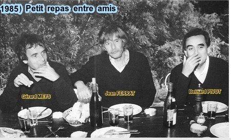 1985) Jean FERRAT + Gérard MEYS + Bernard PIVOT.....petit repas entre amis