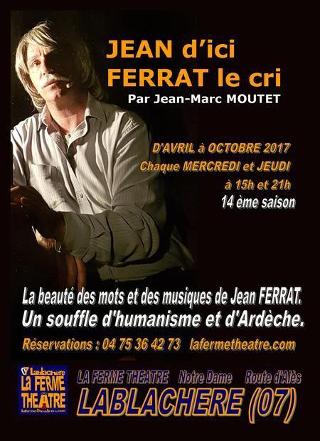 """2017) Dates du spectacle  """" Jean d'ici FERRAT le cri """" à Lablachère (07230)"""