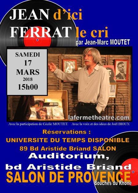 """2018)  Spectacle  """" Jean d'ici FERRAT le cri  """" le 17 mars à  SALON de PROVENCE (13300)"""