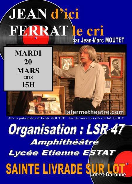 """2018)  Spectacle  """" Jean d'ici FERRAT le cri  """" le 20 mars à (47110)  LIVRADE SUR LOT"""
