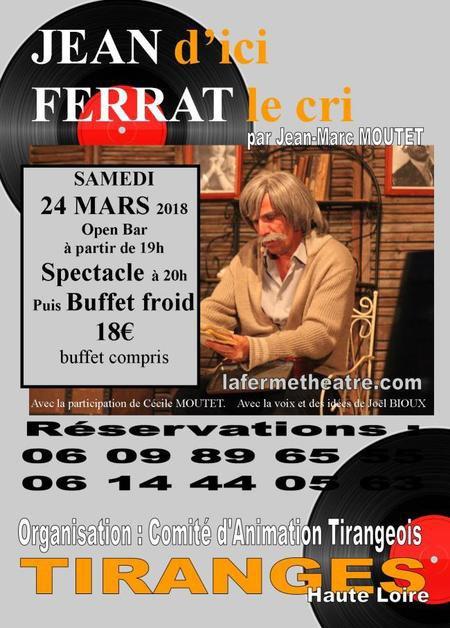 """2018)  Spectacle  """" Jean d'ici FERRAT le cri  """" le 24 mars à (43530)  TIRANGES"""