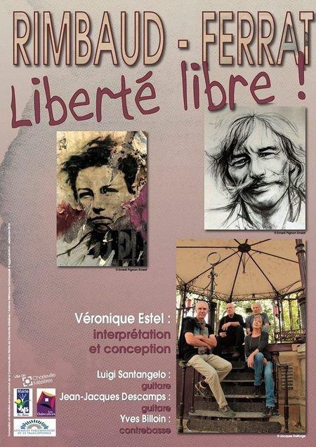 2017)  RIMBAUD - FERRAT   Liberté libre ! conçût par Véronique ESTEL (la fille adoptive de Jean FERRAT)